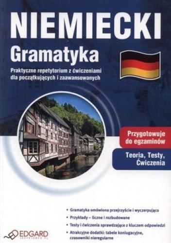 Okładka książki Niemiecki. Gramatyka. Praktyczne repetytorium z ćwiczeniami dla początkujących i zaawansowanych