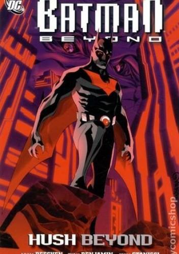 Okładka książki Batman Beyond: Hush Beyond