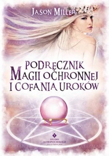 Okładka książki Podręcznik magii ochronnej i cofania uroków