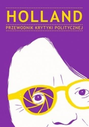Okładka książki Holland. Przewodnik Krytyki Politycznej
