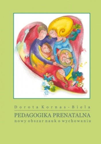 Okładka książki Pedagogika Prenatalna nowy obszar nauk o wychowaniu