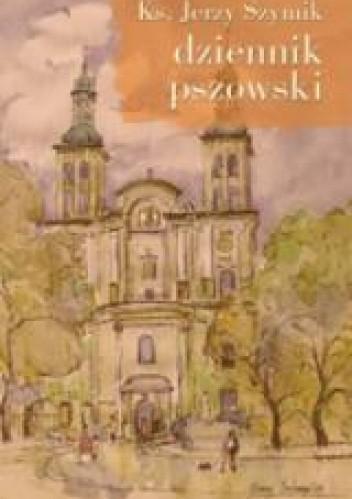 Okładka książki Dziennik pszowski. 44 kartki o ludziach, miejscach, Śląsku i tęsknocie