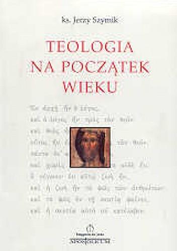 Okładka książki Teologia na początek wieku