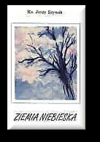 Okładka książki Ziemia Niebieska. Wiersze z roku 1994