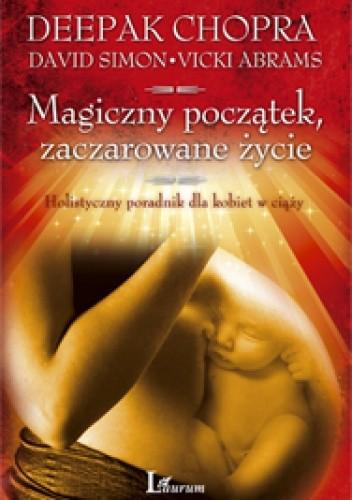 Okładka książki Magiczny początek, zaczarowane życie
