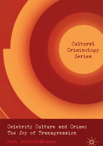 Okładka książki Celebrity Culture and Crime: The Joy of Transgression