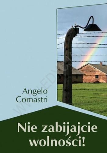 Okładka książki Nie zabijajcie wolności!