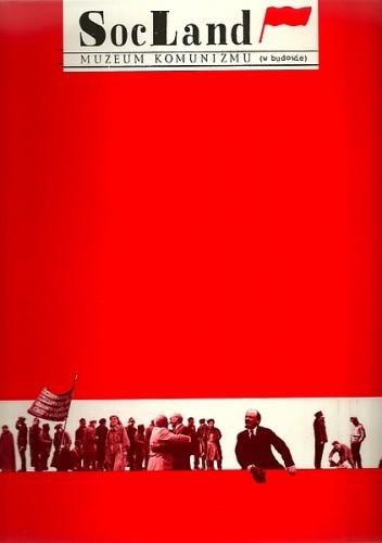 Okładka książki SocLand. Muzeum Komunizmu (w budowie)