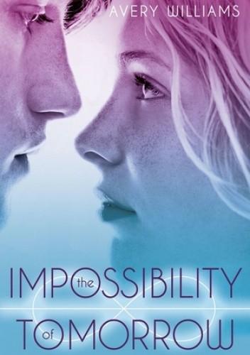 Okładka książki The Impossibility of Tomorrow