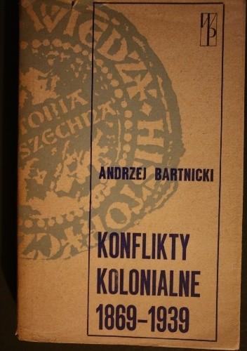 Okładka książki Konflikty kolonialne 1869-1939