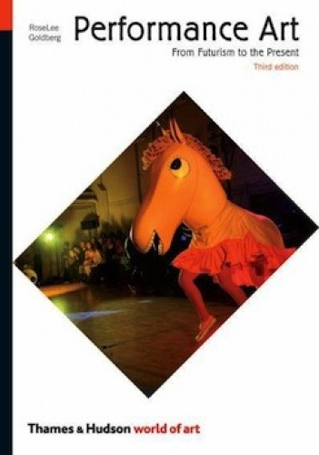Okładka książki Performance Art - From Futurism to the Present