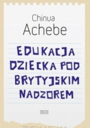 Okładka książki Edukacja dziecka pod brytyjskim nadzorem