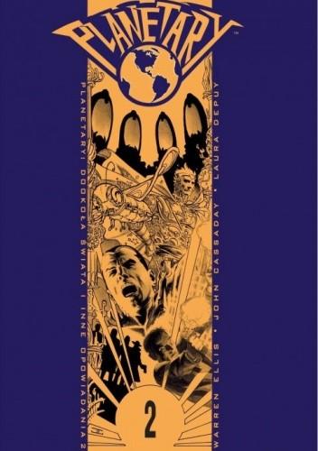 Okładka książki Planetary - 2 - Dookoła świata i inne opowiadania część 2