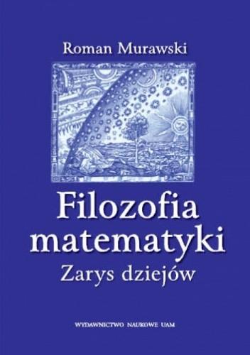 Okładka książki Filozofia matematyki. Zarys dziejów