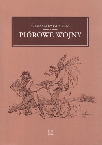 Okładka książki Piórowe wojny. Polemiki literackie polskiego oświecenia