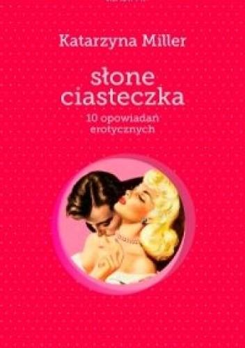 Okładka książki Słone ciasteczka. 10 opowiadań erotycznych