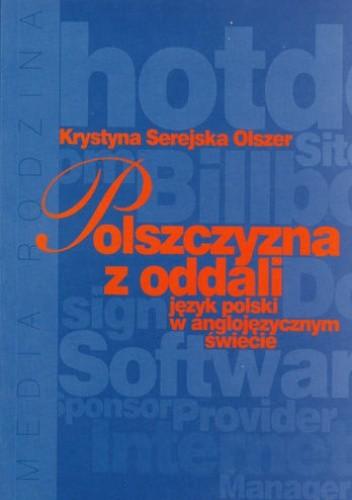 Okładka książki Polszczyzna z oddali język polski w anglojęzycznym świecie
