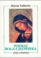 Poemat Boga-Człowieka. Księga pierwsza. Przygotowanie