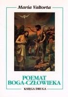 Poemat Boga-Człowieka. Księga druga. Pierwszy rok życia publicznego.