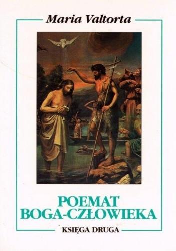 Okładka książki Poemat Boga-Człowieka. Księga druga. Pierwszy rok życia publicznego.