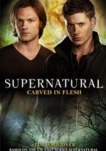 Okładka książki Supernatural: Carved in Flesh