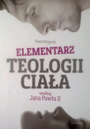 Okładka książki Elementarz teologii ciała według Jana Pawła II
