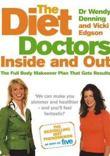 Okładka książki The Diet Doctor Inside and Out. The Full Body Makeover Plan That Gets Results