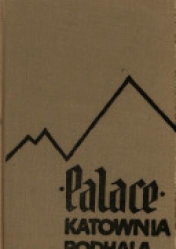 Okładka książki PALACE. KATOWNIA PODHALA