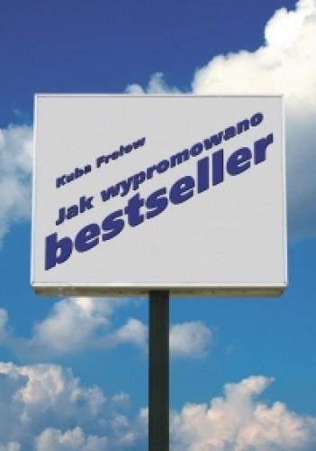 Okładka książki Jak wypromowano bestseller