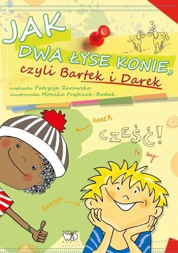 Okładka książki JAK DWA ŁYSE KONIE CZYLI BARTEK I DAREK