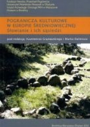 Okładka książki Pogranicza kulturowe w Europie średniowiecznej. Słowianie i ich sąsiedzi