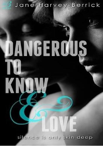Okładka książki Dangerous to Know & Love