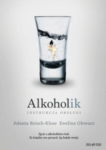 Okładka książki Alkoholik - instrukcja obsługi