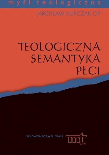 Okładka książki Teologiczna semantyka płci