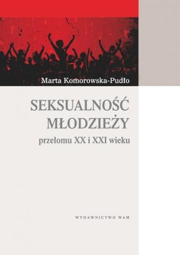 Okładka książki Seksualność młodzieży przełomu XX i XXI wieku