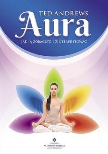 Okładka książki Aura. Jak ją zobaczyć i zinterpretować
