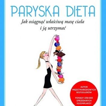 Okładka książki Paryska Dieta. Jak osiągnąć optymalną masę ciała i ją utrzymać