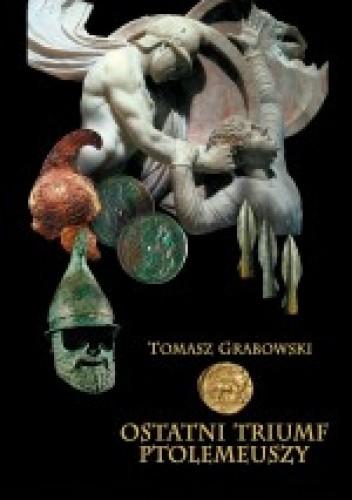 Okładka książki Ostatni triumf Ptolemeuszy
