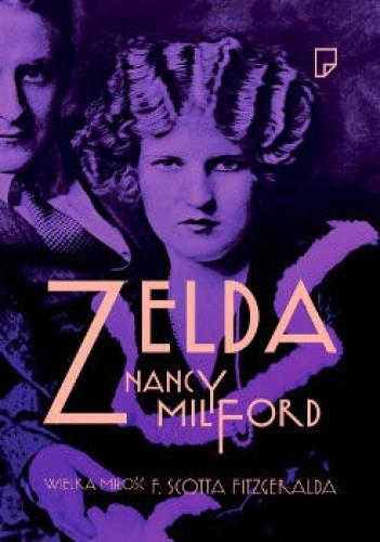 Okładka książki Zelda. Wielka Miłość F. Scotta Fitzgeralda