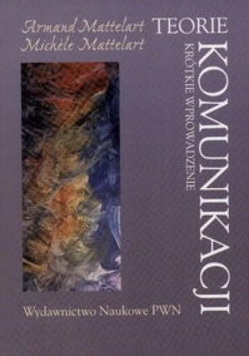 Okładka książki Teorie komunikacji. Krótkie wprowadzenie