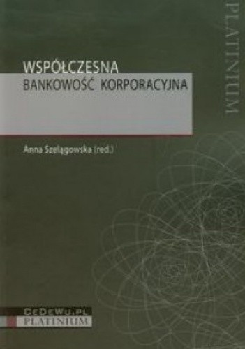 Okładka książki Współczesna bankowość korporacyjna