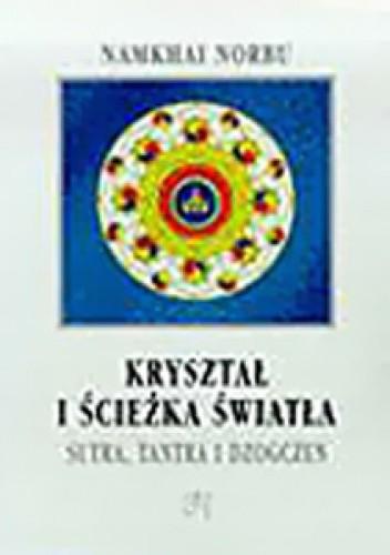 Okładka książki Kryształ i ścieżka światła: Sutra, tantra i dzogczen