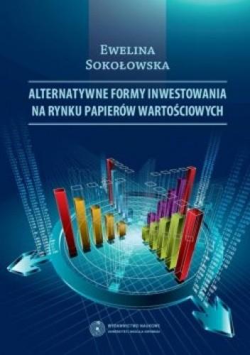 Okładka książki Alternatywne formy inwestowania na rynku papierów wartościowych
