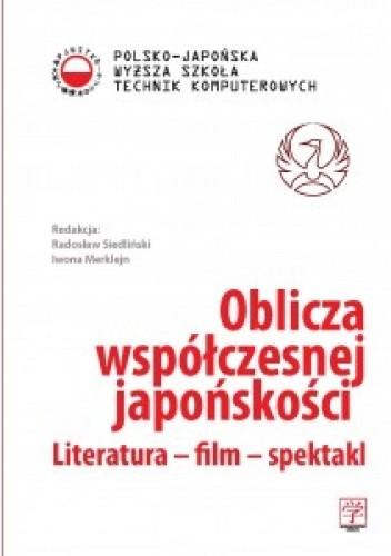 Okładka książki Oblicza współczesnej japońskości. Literatura - film - spektakl