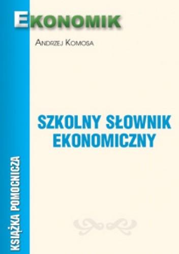 Okładka książki Szkolny słownik ekonomiczny