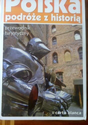 Okładka książki Polska podróże z historią. Przewodnik turystyczny