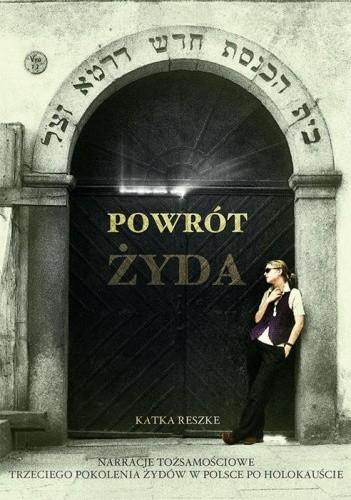 Okładka książki Powrót Żyda. Narracje tożsamościowe trzeciego pokolenia Żydów w Polsce po Holokauście