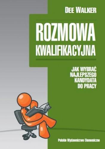 Okładka książki Rozmowa kwalifikacyjna. Jak wybrać najlepszego kandydata do pracy