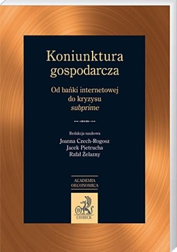 Okładka książki Koniunktura gospodarcza Od bańki internetowej do kryzysu subprime