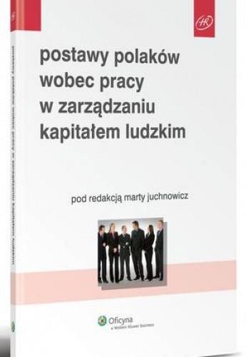 Okładka książki Postawy Polaków wobec pracy w zarządzaniu kapitałem ludzkim